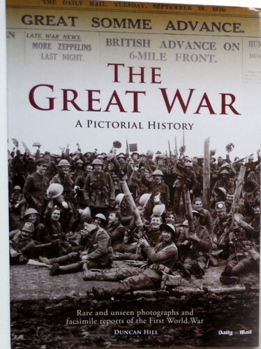 """The Great War - A Pictorial History"" - Rare and Unseen Photos/Text of WW I"