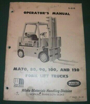 White Ma70 Ma80 Ma90 Ma100 Ma120 Forklift Operator Operation Maintenance Manual