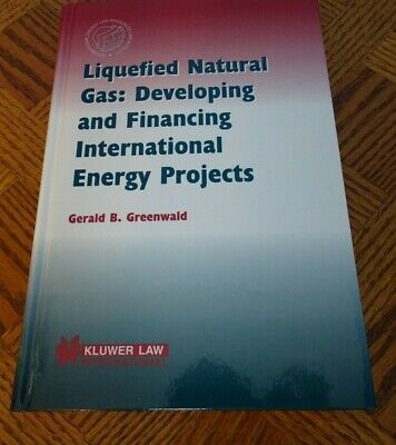 Liquefied Natural Gas:Developing and Financing International Energy Projects by