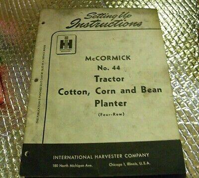 International Harvester Mccormick Setup Manual 44 Tractor Cotton Corn Planter