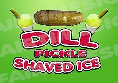 Dill Pickle Shaved Ice Concession Sign - Trailer Restaurant 12 X 17 Pvc