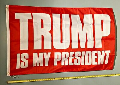 DONALD TRUMP FLAG *FREE SHIP USA SELLER!* Trump Is My President Red Sign 3x5'
