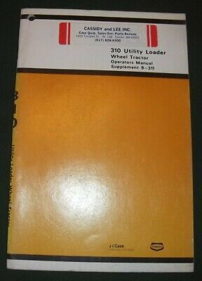 Case 310 Utility Loader Wheel Tractor Operator Operation Maintenance Manual