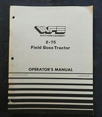 Genuine White 2-75 Field Boss Tractor Operators Manual Very Good