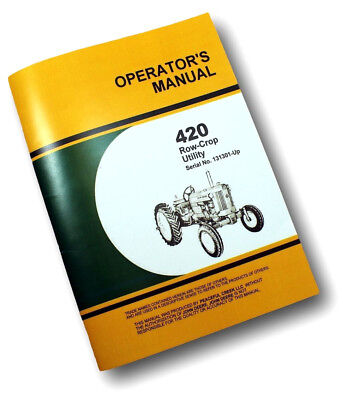 Operators Manual For John Deere 420 Row Crop Utility Tractor Owners 131301 Up