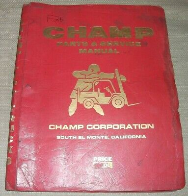 Champ Forklift Lift Truck Parts Service Shop Repair Workshop Manual