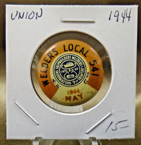 1944 Welders Local 541 Boiler Makers Ship Builders Union Pin Pinback Button 1""