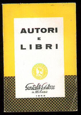 AUTORI E LIBRI CATALOGO GENERALE DELLE EDIZIONI GASTALDI 1954 BIBLIOGRAFIA