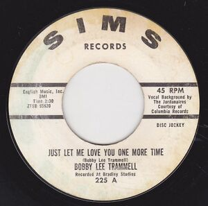 BOBBY-LEE-TRAMMELL-JUST-LET-ME-LOVE-YOU-ONE-MORE-TIME-b-w-24-HOURS-SIMS-VG