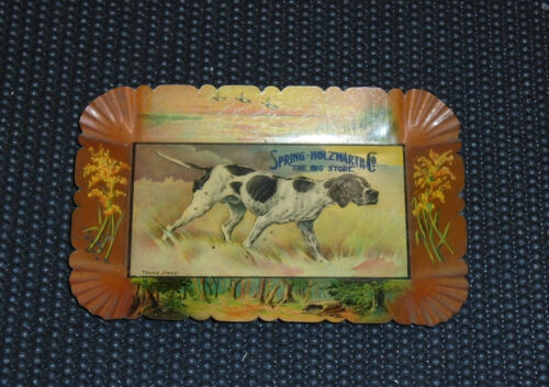 ANTIQUE ADVERTISING HUNTING DOG TIP TRAY SPRING - HOLZWARTH CO BIG STORE NICE