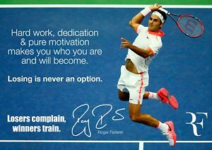 Roger Federer Poster - Motivational quote - signed (copy) #34. A4 297mm x 210mm.