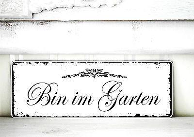 Shabby Schild Vintage Nostalgie antik ♛BIN IM GARTEN♛ Landhaus  Türschild