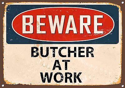 Beware Metal Sign Butcher at Work Vintage Style Wall Door House Plaque 760
