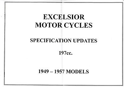 EXCELSIOR 197cc M0TORCYCLES. SPECIFICATION UPDATES 1949-1957 MODELS