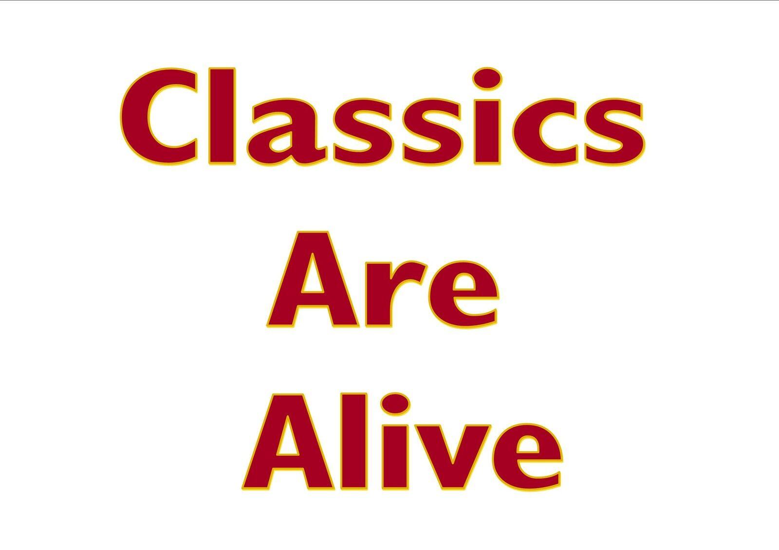 Classics Are Alive