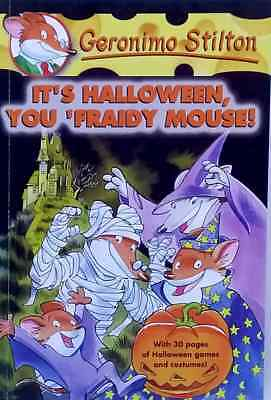 Halloween You Fraidy Mouse (It's Halloween, You Fraidy Mouse! Geronimo Stilton games costumes activities)
