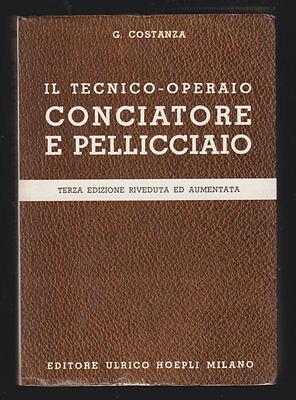 CONCIATORE E PELLICCIAIO - COSTANZA - HOEPLI 1977 - 3a EDIZIONE [*N4]