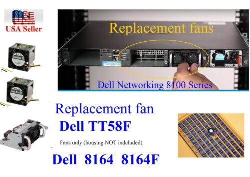 2x New replacement (fans only) for TT58F Dell Networking 8164 8164F Fan Assembly