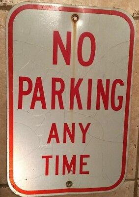 """Original Highway/ Road Sign """"No Parking Any Time"""" 12""""x18"""" Aluminum/ Reflective"""