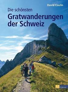 Buch Die schönsten Gratwanderungen der Schweiz von David Coulin