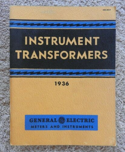 "1936 GENERAL ELECTRIC ""INSTRUMENT TRANSFORMERS"" ENGINEERING CATALOG MANUAL MINTY"