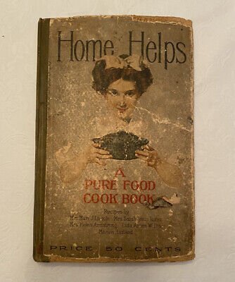 Home Helps A Pure Food Cook Book Vintage, Recipes Pasted In Read