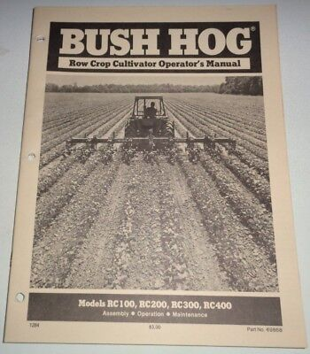 Bush Hog Rc100 Rc200 Rc300 400 Cultivator Operators Operation Maintenance Manual