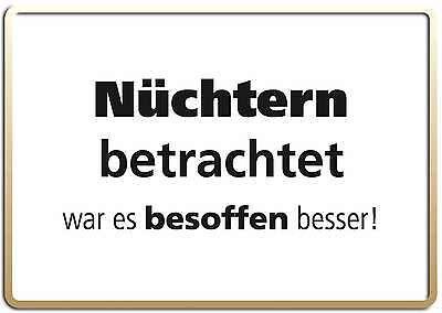 NÜCHTERN BETRACHTET FUNSCHILD - 10x15 cm Blechkarte Blechschild 15036