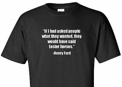 Henry Ford T Shirt Faster Horses Funny Quote Shirt