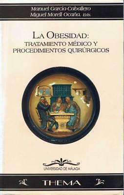 La Obesidad: Tratamiento médico y procedimientos quirúrgicos - Manuel García Cab segunda mano  España