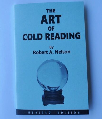 The Art of Cold Reading by Robert A. Nelson (for psychics and mentalists)