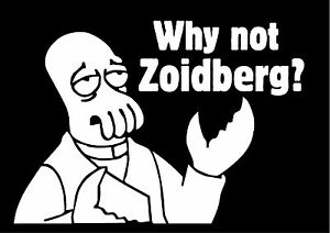 Futurama WHY NOT Zoidberg Sticker Decal FRY Leela Bender ...