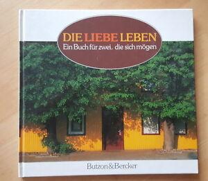 BUCH:Die Liebe leben. Ein Buch für zwei, die sich mögen Butzon&Berker - <span itemprop='availableAtOrFrom'>Austria, Österreich</span> - BUCH:Die Liebe leben. Ein Buch für zwei, die sich mögen Butzon&Berker - Austria, Österreich