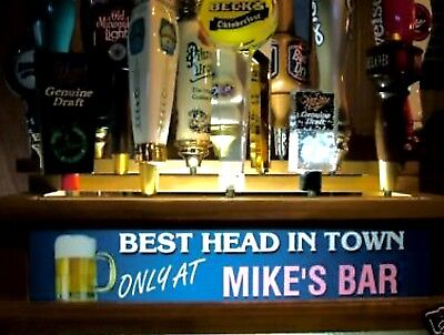 Lighted BEER Tap handle holder 18 PLACE bar sign BEST HEAD IN TOWN PERSONALIZED