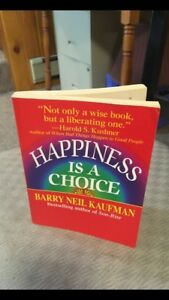 Happiness Is a Choice Book by Barry Neil Kaufman