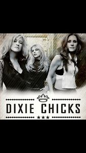 4 Dixie Chicks tickets April 18th