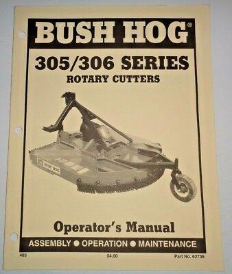 Bush Hog 305 306 Rotary Mower Cutter Operators Maintenance Assembly Manual