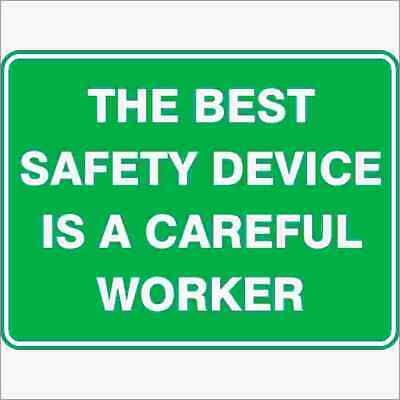 Emergency Signs -  THE BEST SAFETY DEVICE IS A CAREFUL