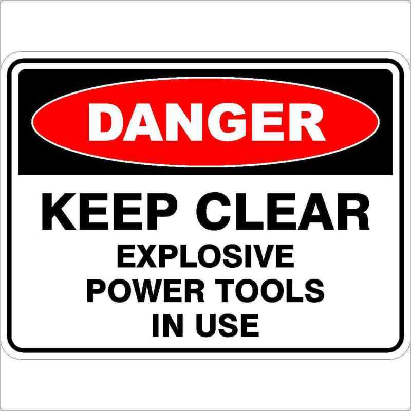 Danger Signs -  KEEP CLEAR EXPLOSIVE POWER TOOLS IN USE