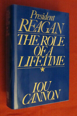 President Reagan : The Role of a  Lifetime by Lou Cannon (1991, Hardcover)