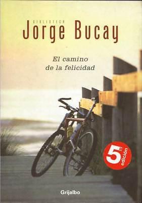 El camino de la felicidad - Jorge Bucay.