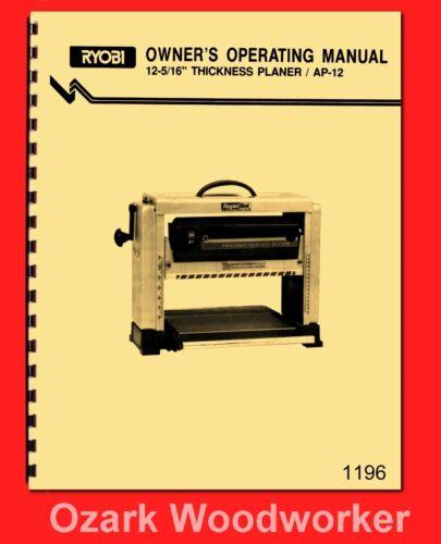 Ryobi 12-5/16″ x 6″ Wood Planer Model AP-12 Instruction & Parts Manual 1196