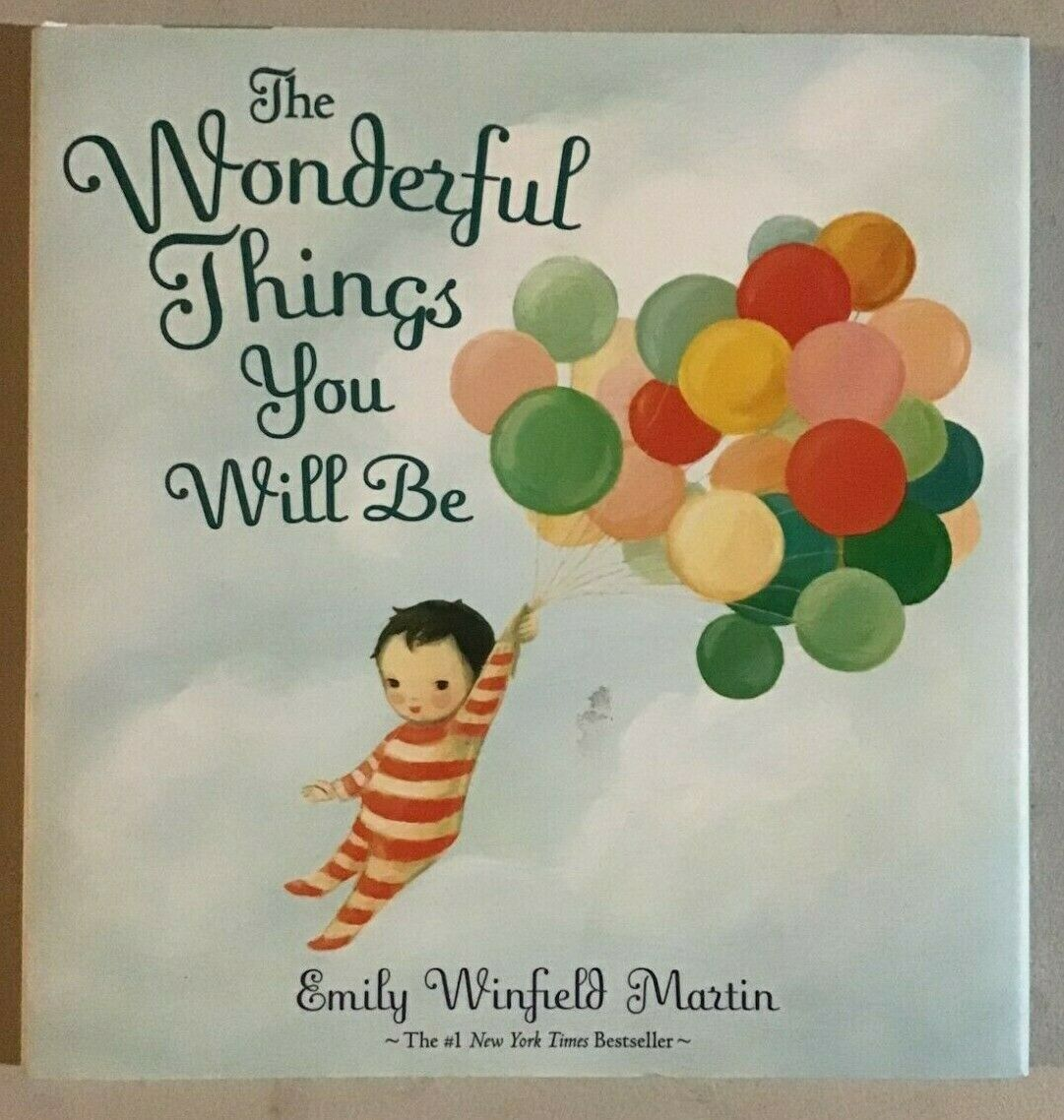 The Wonderful Things You Will Be by Emily Winfield Martin Ha