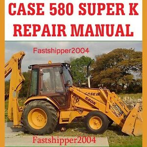 case 580sk 580 580ck super k tractor backhoe loader case 580 super m backhoe service manual case 580 super k loader backhoe service manual