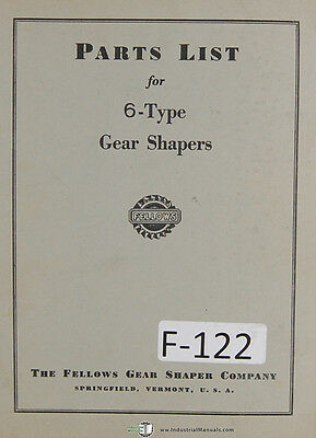 Fellows Type 6 Gear Shaper Machine Parts Lists Manual Year 1957