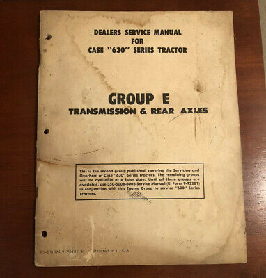 Case Dealers Service Manual Tractors 630 Group E Transmission Rear Axles