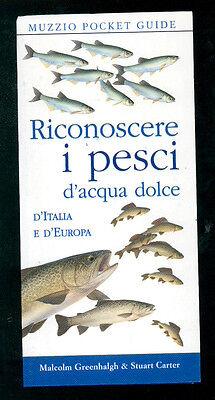 GREENHALGH MALCOLM RICONOSCERE I PESCI D'ACQUA DOLCE MUZZIO 2003 POCKET GUIDE