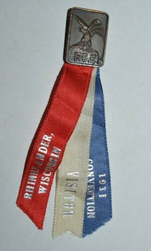 Vintage FOE Fraternal Order of Eagles 1931 Convention Ribbon Pin Rhinelander WI