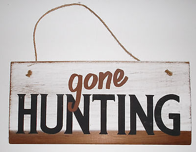 GONE HUNTING Balsa Wood Sign Hand Painted & Stencilled 12