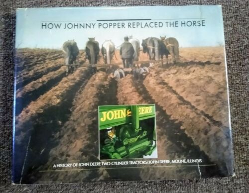 """1988 """"HOW JOHNNY POPPER REPLACED THE HORSE"""" John Deere 2-Cycle Tractors BOOK"""
